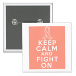 Uterine Cancer Keep Calm and Fight On Pinback Buttons