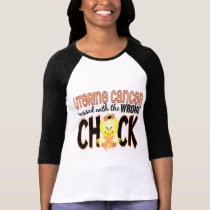 Uterine Cancer Messed With The Wrong Chick T-Shirt