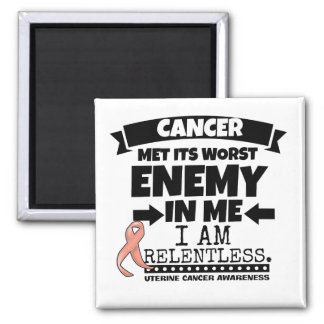 Uterine Cancer Met Its Worst Enemy In Me.png Magnet
