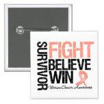 Uterine Cancer Survivor Fight Believe Win Motto Pinback Buttons