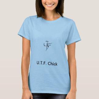 utf sign, U.T.F. Chick T-Shirt