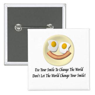 Utilice su sonrisa para cambiar el mundo pin cuadrada 5 cm
