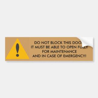 utility closet door warning bumper sticker