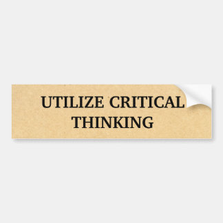 Utilize Critical Thinking Bumper Sticker