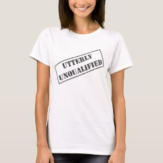 Utterly Unqualified Ladies Baby Doll T-Shirt