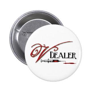 V Dealer - Vampire Blood Pinback Button