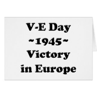 V-E Day - Victory in Europe Day (VE Day) Card