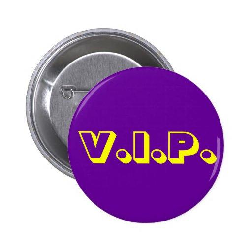 V.I.P. PIN REDONDO 5 CM