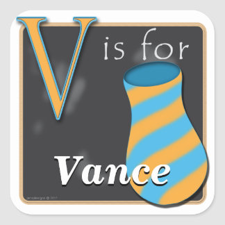 V Is For Vase V Is For Vance Square Sticker