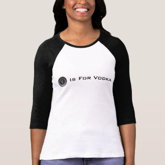 V Is For Vodka Shirts