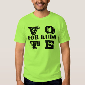 V OT E, FOR KUDO TEE SHIRT