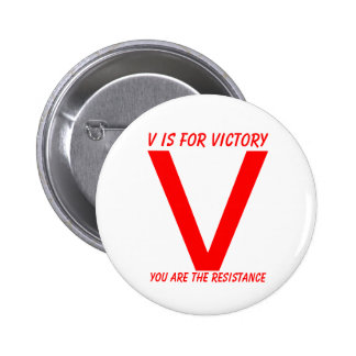 V, V is for victory, You are the resistance Pinback Button