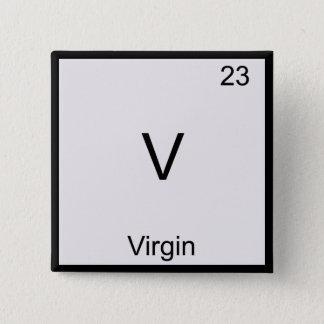 V - Virgin Funny Chemistry Element Symbol T-Shirt Pinback Button