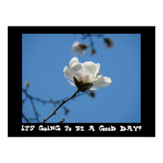 ¡Va a ser un buen día! magnolia del cielo azul del Impresiones