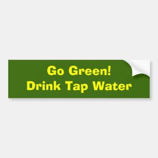 ¡Va el verde! Agua del grifo de la bebida Etiqueta De Parachoque