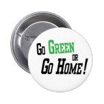 Va el verde o va a casa pin