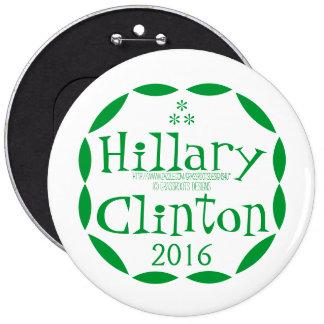 Va el verde para Hillary Clinton en 2016 Pin Redondo De 6 Pulgadas