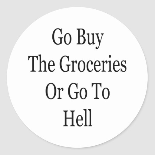 Va la compra los ultramarinos o va al infierno pegatina redonda