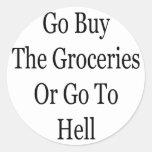 Va la compra los ultramarinos o va al infierno pegatinas redondas