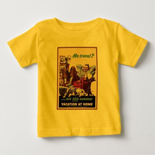 Vacation at Home Baby T-Shirt