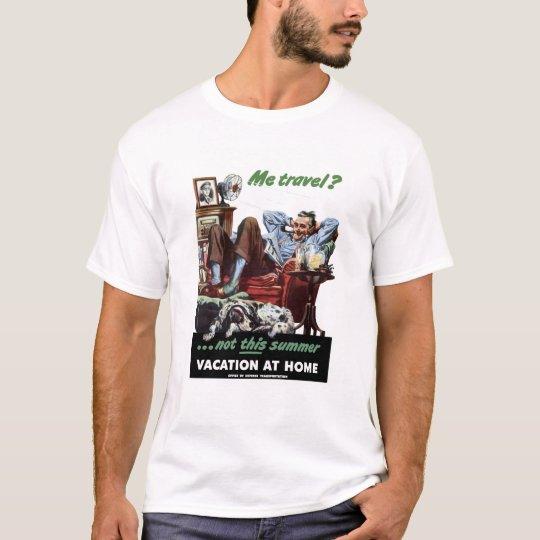 Vacation At Home WW2 Poster T-Shirt