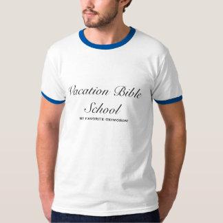 Vacation Bible School, MY FAVORITE OXYMORON! T-Shirt