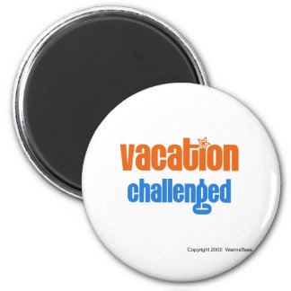 Vacation Challenged Magnets
