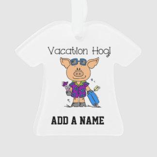 Vacation Hog Ornament