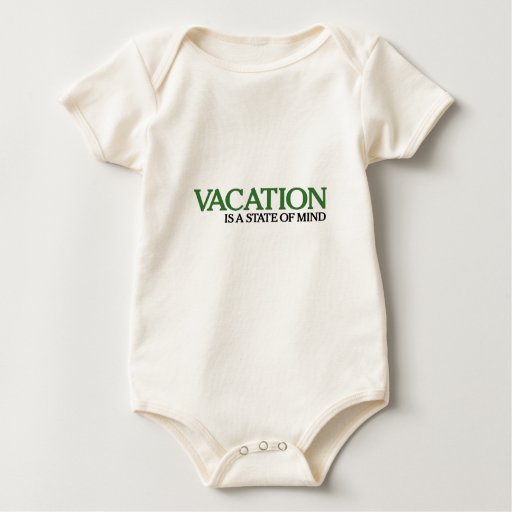 Vacation Is A State Of Mind Bodysuits