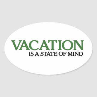 Vacation Is A State Of Mind Oval Sticker