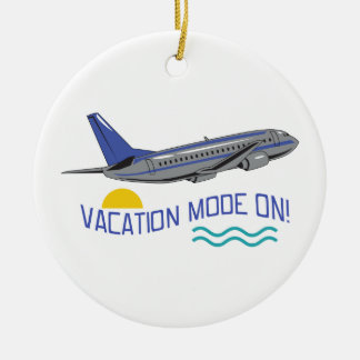 Vacation Mode On Ceramic Ornament