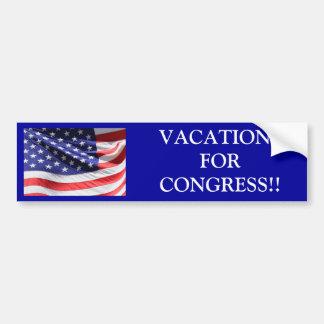 VACATIONS FOR CONGRESS!! BUMPER STICKER
