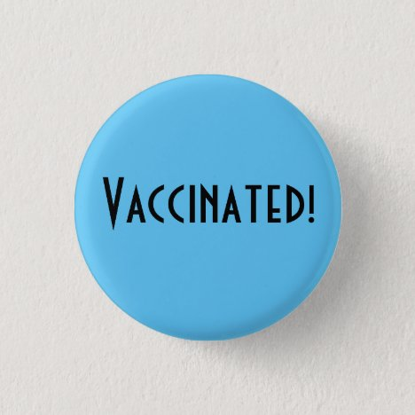 Vaccinated! Button