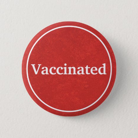 Vaccinated (Red) Button