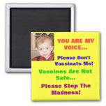 Vaccines Are Not Safe...... Refrigerator Magnets