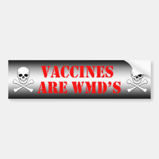 Vaccines Are WMDS Weapons of Mass Destruction Bumper Sticker