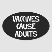 Vaccines cause adults oval sticker