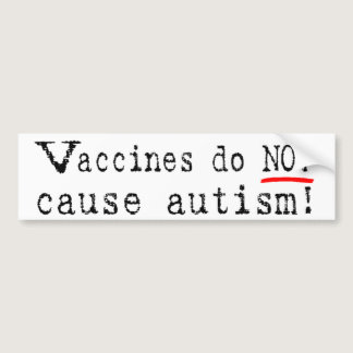Vaccines Do NOT Cause Autism Bumper Sticker