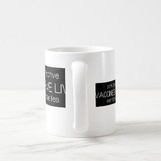 Vaccines Save Lives - Pro-Vax - Pro-Vaccine Coffee Mug