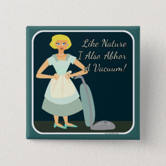 Vacuum Sarcasm Housewife Button