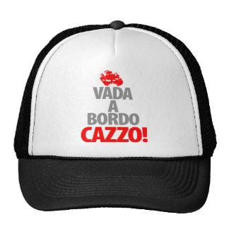 Vada A Bordo CAZZA Trucker Hats