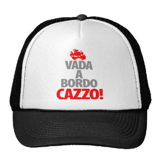 Vada A Bordo CAZZA Trucker Hat