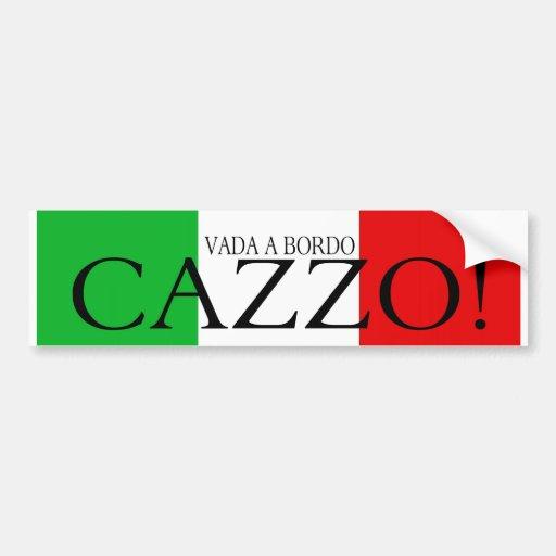 Vada a bordo Cazzo bumper sticker