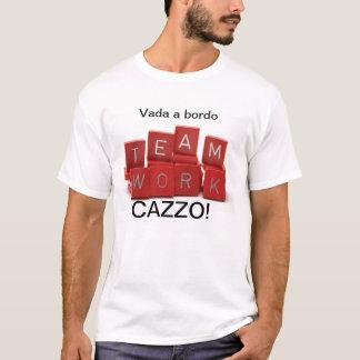 VADA A BORDO CAZZO TEAMWORK SHIRT