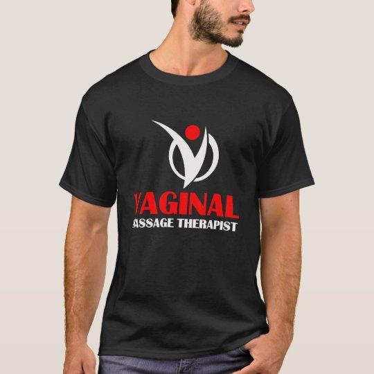 VAGINAL MASSAGE THERAPIST T-Shirt