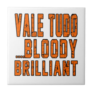 Vale Tudo Bloody brilliant Small Square Tile