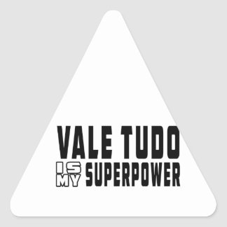 Vale Tudo is my superpower Triangle Stickers