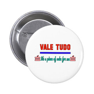 Vale Tudo It's a piece of cake for me 2 Inch Round Button