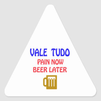 Vale Tudo pain now beer later Sticker