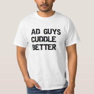 valentine: ad guys cuddle better T-Shirt
